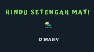 Download Mp3 D'masiv-rindu Setengah Mati  Karaoke+lyrics  By Aw Musik