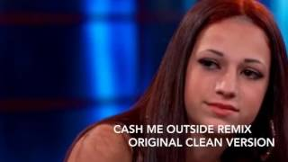 Cash Me Outside Remix CLEAN VERSION