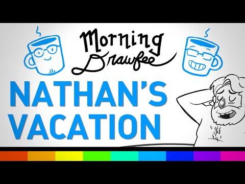 Nathan's Vacation - MORNING DRAWFEE