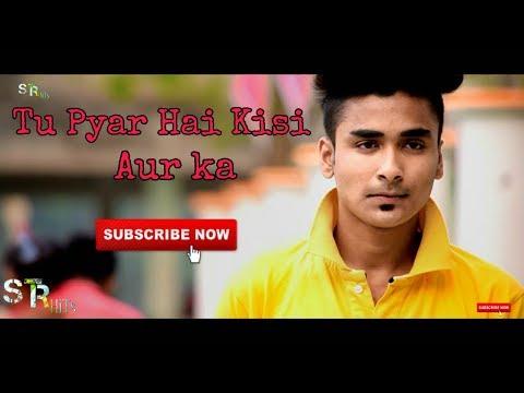 Tu Pyar Hai Kisi Aur Ka | Heart Touching Love Story|cover By Sampreet Dutta | STR Hits