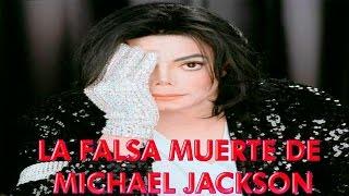 LA FALSA MUERTE DE MICHAEL JACKSON