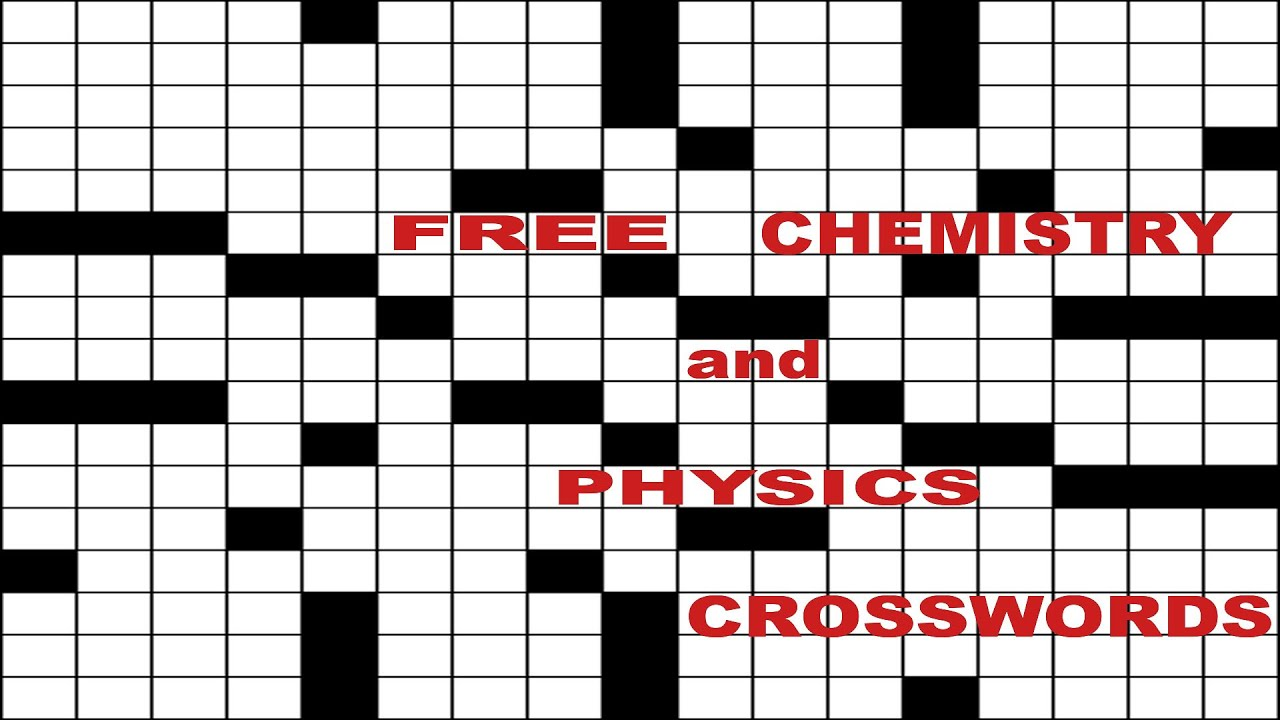 free chemistry and physics crosswords youtube