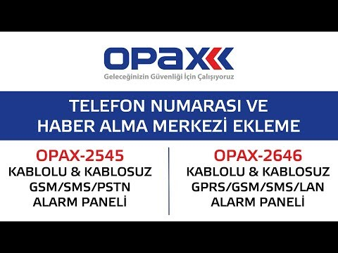 OPAX-2545 ve OPAX-2646 Telefon Numarası ve Haber Alma Merkezi Ekleme