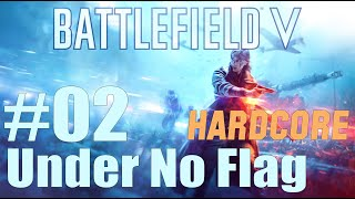 Let's play Battlefield V - Part 02 - Under No Flag! - HARDCORE difficulty [ENG]