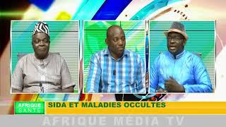 AFRIQUE SANTE SIDA ET MALADIES OCCULTES DU 21 12 2017