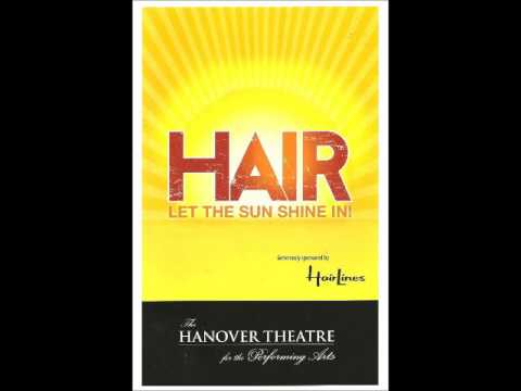 HAIR The American Tribal Love Rock Musical Hanover Theater Worcester, Massachusetts May 7, 2014
