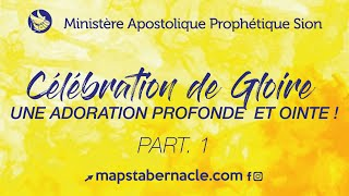 CELEBRATION DE GLOIRE - PART 1