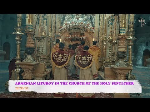 ARMENIAN LITURGY IN THE CHURCH OF THE HOLY SEPULCHER 29/03/20