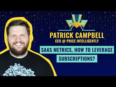 « SaaS Metrics, how to leverage subscriptions? » by Patrick Campbell, CEO @ Price Intelligently