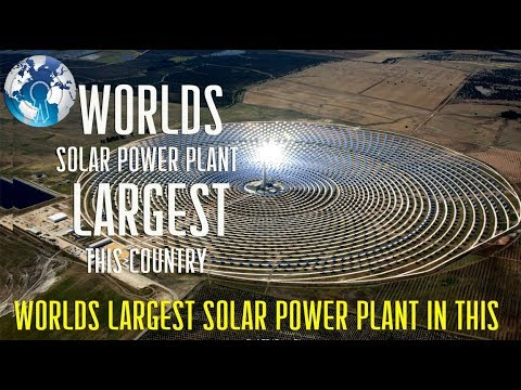Worlds Largest Solar Power Plant in this Country