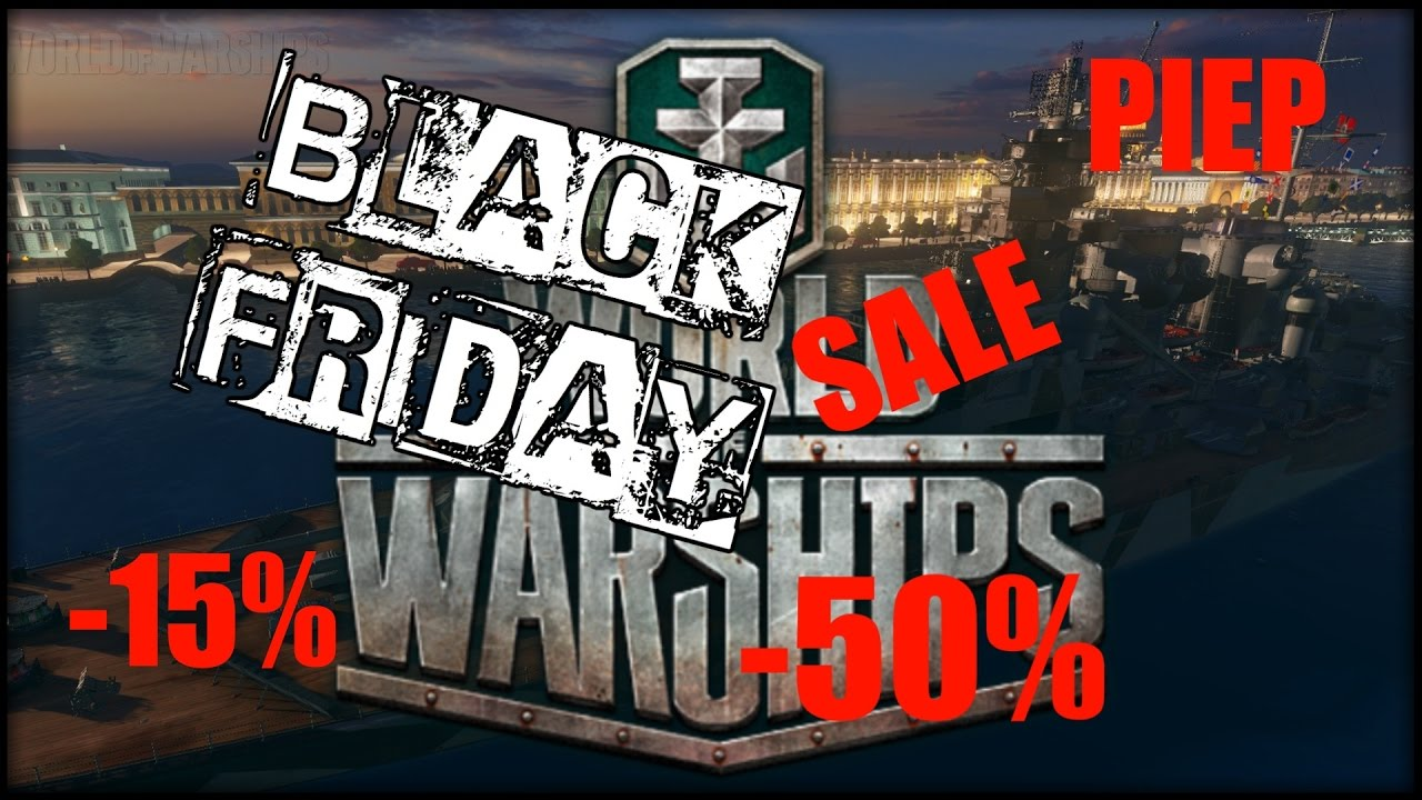 Rabatte Black Friday Black Friday Mega Special Super Ultra Rabatte Oder World Of Warships Talk Ger 60fps