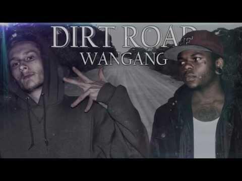 WanGang - Dirt Road (DIRTY COUNTRY MUSIC)