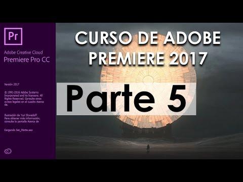 Tutorial de Adobe Premiere Pro CC 2017 - Parte 5