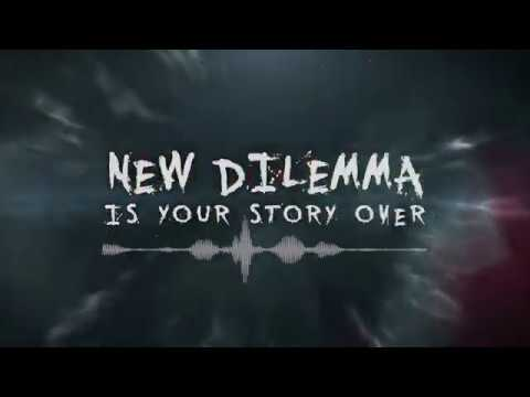 NEW DILEMMA - Is Your Story Over (Official Lyric Video)