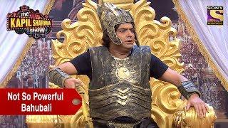 Kapil Sharma, The Not So Powerful Bahubali - The Kapil Sharma Show