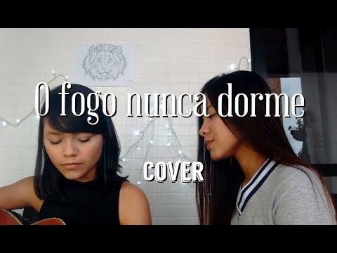 O Fogo Nunca Dorme - Alessandro Vilas boas (Cover) por Fernanda & Katlyn Meris