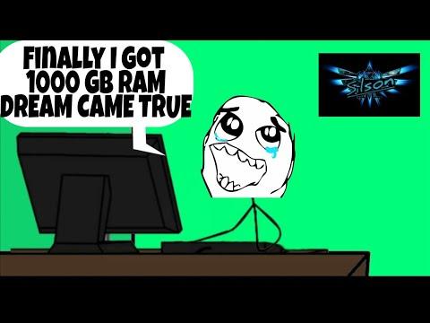 When a gamer gets 1000 GB( 1TB ) RAM