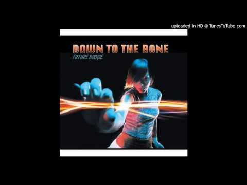.Down To The Bone-We'Ve Always Got The Music