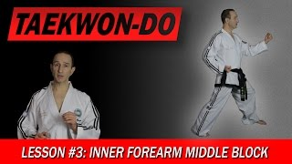 Inner Forearm Middle Block - Taekwon-Do Lesson #3
