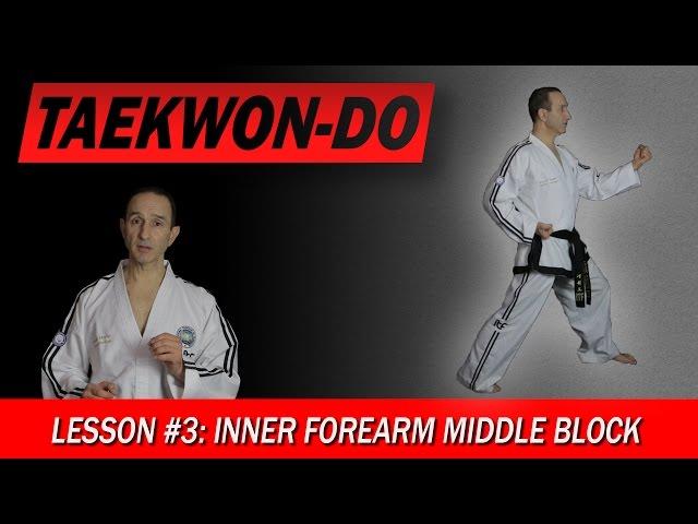 Inner Forearm Middle Block - Taekwon-Do Lesson #3