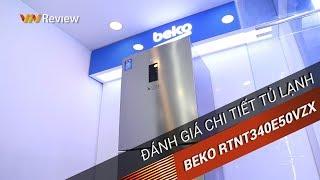 ✅VnReview - Đánh giá chi tiết tủ lạnh Beko RTNT340E50VZX