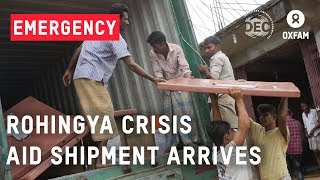 Rohingya Crisis - Oxfam Supplies arrive in Bangladesh | Oxfam GB