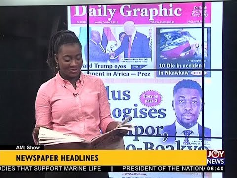 AM Show Newspaper Headlines on JoyNews (2-10-17)