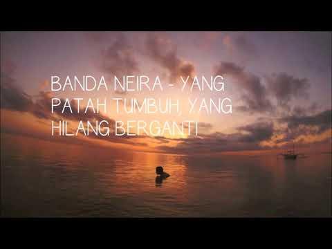 Banda Neira - Yang Patah Tumbuh Hilang Berganti (lirik)