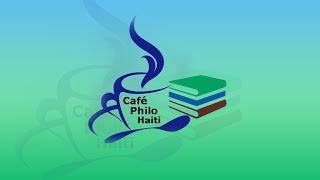 Café Philo Haiti avec Yves DORESTAL