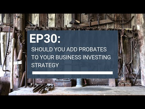 EP30: Should you be adding Probate leads to your business strategy?