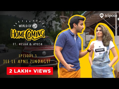 World Of MG: Homecoming | S01E03 | Ja Jee Le Apni Zindagi | Ft. Aisha Ahmed & Ayush Mehra