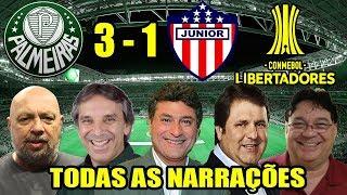 Todas as narrações - Palmeiras 3 x 1 Junior Barranquilla / Libertadores 2018