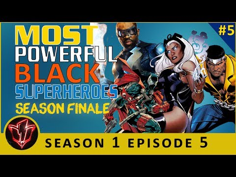 Black Superhero Directory – 10 Most Powerful [LUKE CAGE, BLACK LIGHTNING, STORM, SPAWN] | S1 Ep5 |#5