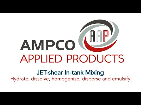 Ampco's JET-shear Maximizes Mixing Efficiency + Interchangeable Heads