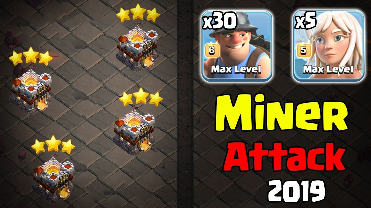 best th11 attack strategy 2019 Mass Miner Strategy   Best Miner Ground Army 3 Star Th11 Max Level
