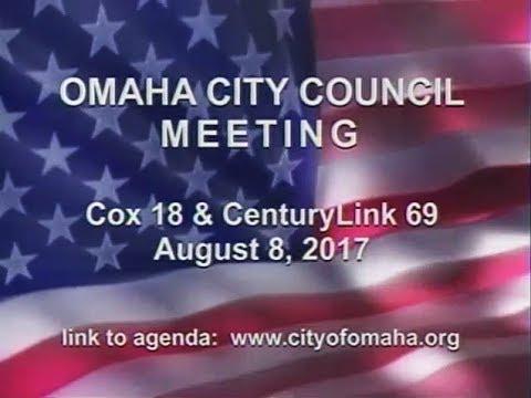 Omaha Nebraska City Council Meeting, August 8, 2017