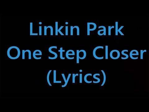 Linkin Park  One Step Closer Lyrics