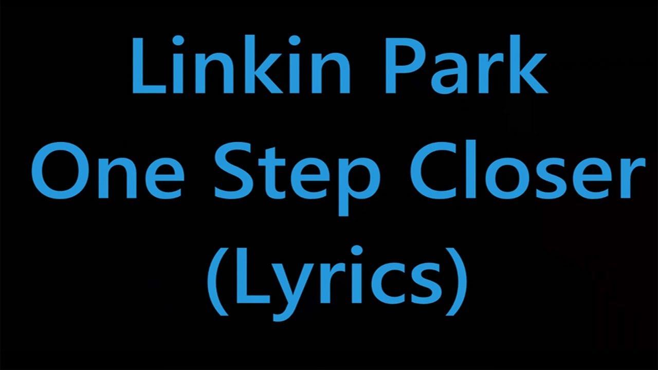 Linkin Park One Step Closer Lyrics Doovi