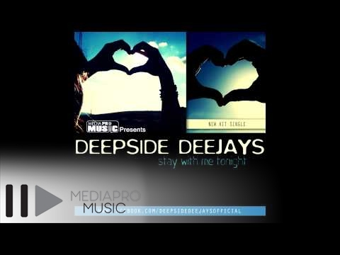 DEEPSIDE DEEJAYS — STAY WITH ME TONIGHT (RADIO EDIT)