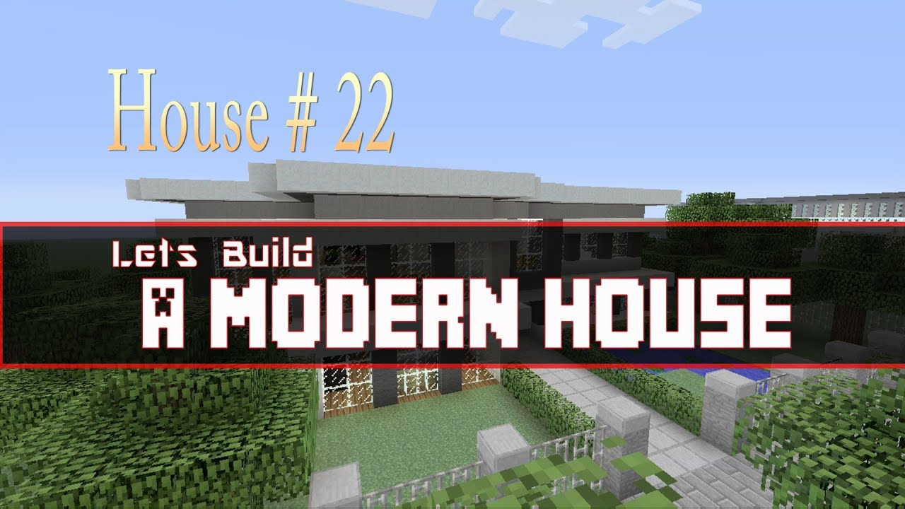 Lets Build a Modern House Part 1 in Minecraft House 22 YouTube