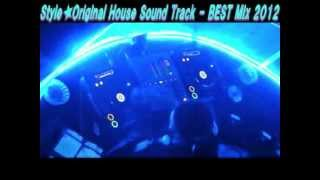 Style★Original House Sound Track - BEST Mix  2012 Vol.13.