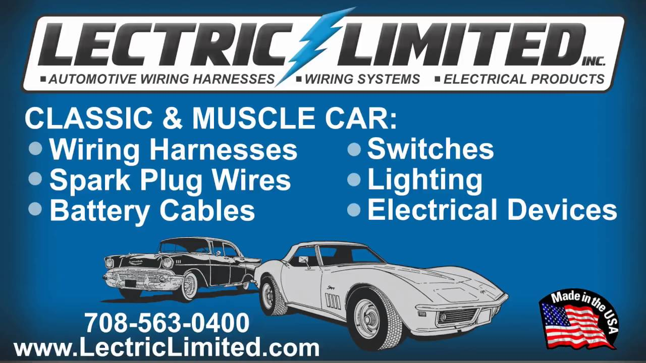 Lectric Limited Wiring Harness The Portal And Forum Of Muscle Car Automotive Electrical Products Who We Rh Youtube Com Classic Painless For Old Cars Trucks