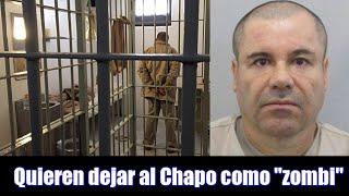 Quieren dejar al Chapo como