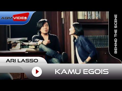 Ari Lasso - Kamu Egois | Behind The Scene