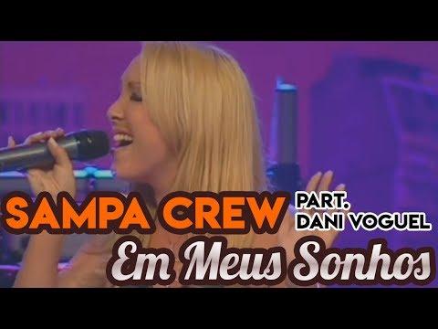 SAMPA CREW - EM MEUS SONHOS (PART. DANI VOGUEL)(DVD 21 ANOS DE BALADA)(4K)