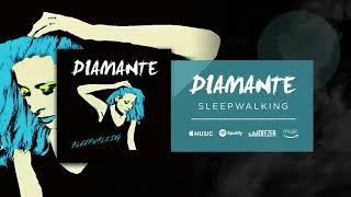 DIAMANTE - Sleepwalking