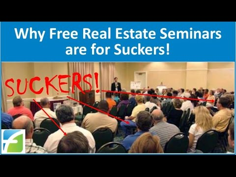 Why Free Real Estate Seminars are for Suckers