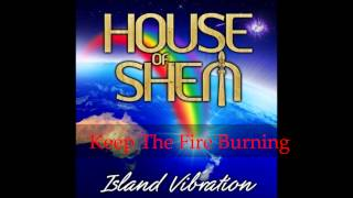 House of Shem-Keep The Fire Burning