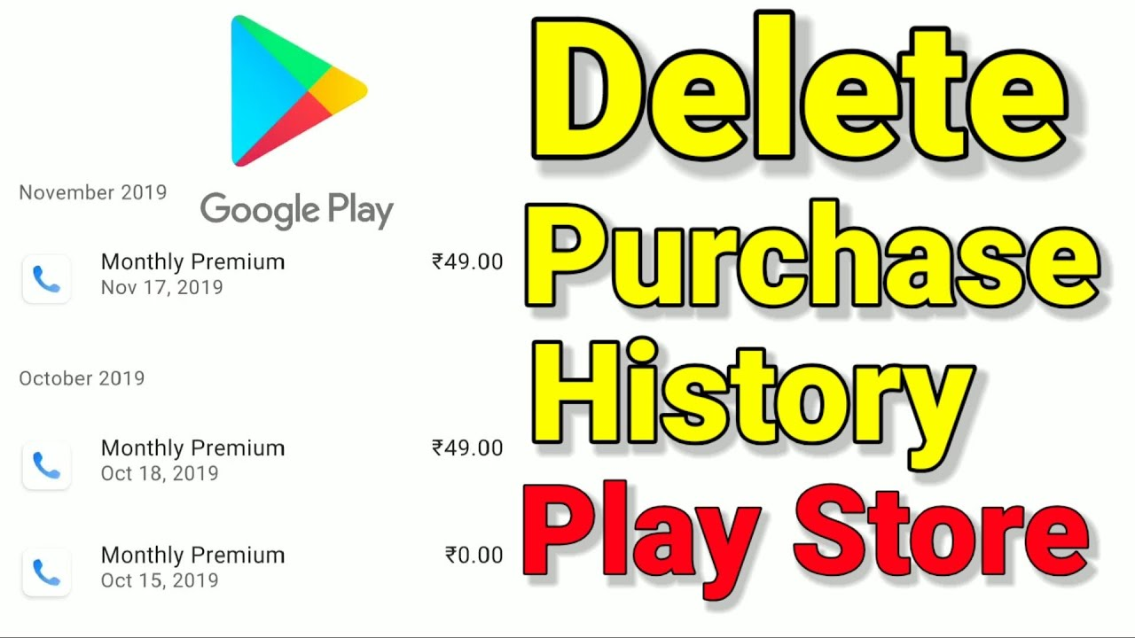 Google Play Store Purchase History Delete Google Play Store Purchase History Playstorepurchase Youtube