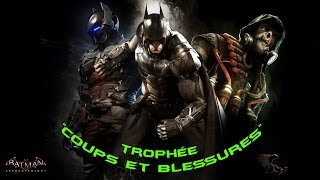 """[TROPHY] Batman: Arkham Knight   trophée """"Coups et blessures"""" / """"Brutality 101"""""""